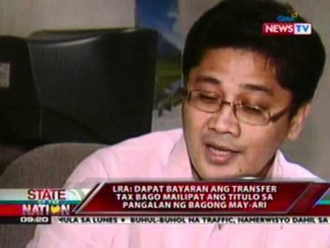 SONA: LRA: Dapat bayaran ang transfer tax bago mailipat ang titulo sa pangalan ng bagong   may-ari