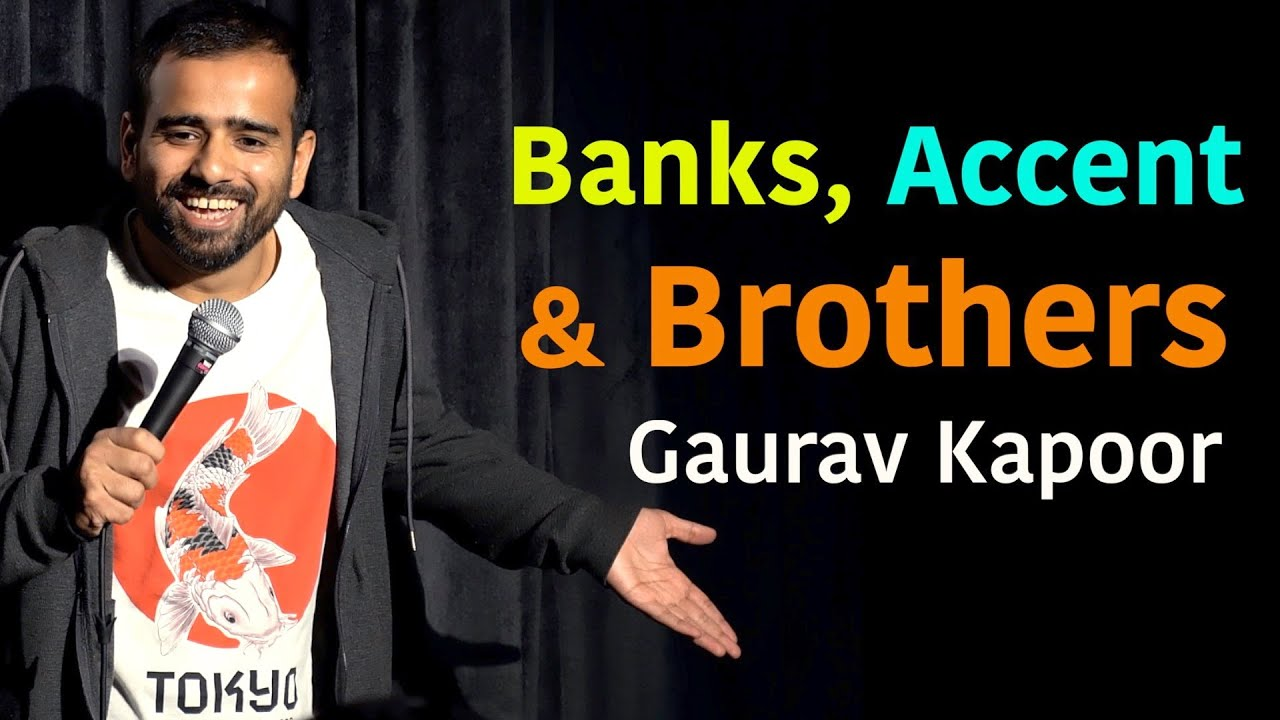Bank, Accent & Brothers | Gaurav Kapoor | Stand Up Comedy | Crowd Work