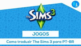 كيفية استخدام لعبة the Sims 3 البرتغالية [PT-BR][100%]