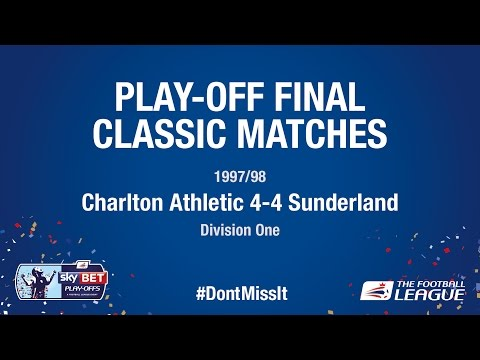 Play-Off Final Classic Match - Charlton Athletic 4-4 Sunderland