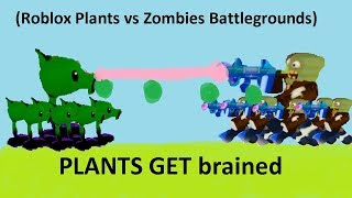 (Roblox Plants vs Zombies Battlegrounds) PLANTS GET brained