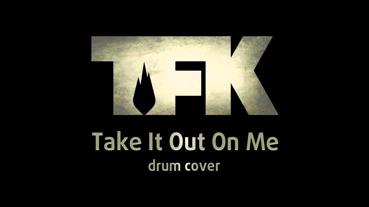Thousand Foot Krutch Take It Out On Me Drum Cover Youtube