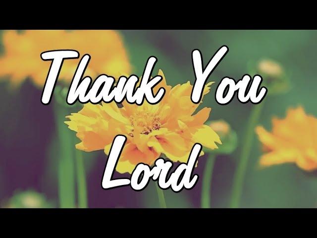 Thank You Lord Gratitude Message Prayer To God Thankfull Youtube