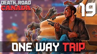 [19] One Way Trip (Let's Play Death Road to Canada w/ GaLm and The Derp Crew)