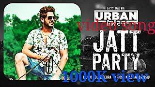 Jatt Party   Jass Bajwa   video Song   Latest Punjabi Song 2017   Urban Zimidar