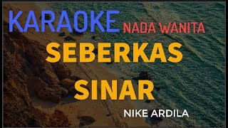 "Download Lagu SEBERKAS SINAR ""NIKE ARDILA"" Karaoke (VERSI KEYBOARD) mp3"