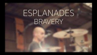 Esplanades - BRAVERY (Live)
