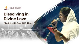 Dissolving in Divine Love | Bhakti with Smriti Kothari