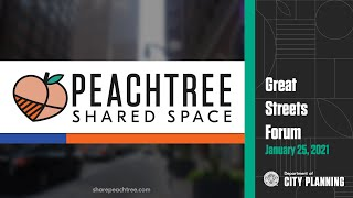 Peachtree Shared Space: Great Streets Forum