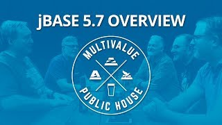 MultiValue Public House jBASE 5.7 Overview