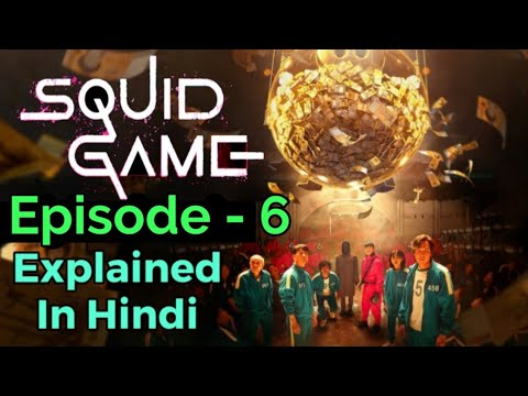 Download Squid Game Episode 6 Explained In Hindi |