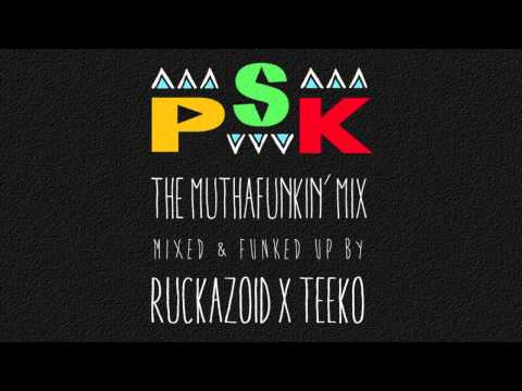 P.S.K - THE MUTHAFUNKiN' MiX [mixed by RUCKAZOID x TEEKO]