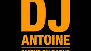 DJ Antoine - Move on Baby