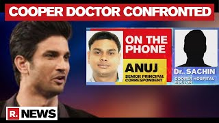 Sushant Death Case: Republic TV Confronts Cooper Hospital Doctor Who Was Quizzed By CBI