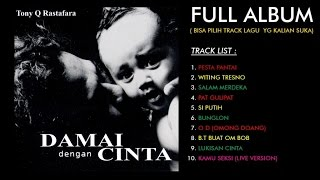 Video Tony Q Rastafara - Damai Dengan Cinta (Full Album) download MP3, 3GP, MP4, WEBM, AVI, FLV Oktober 2017