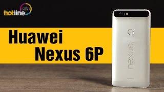 Huawei Nexus 6P – лучший «нексус»