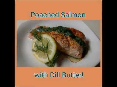 Poached Salmon with Dill Butter!