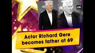 Baixar Actor Richard Gere becomes father at 69 - Hollywood News