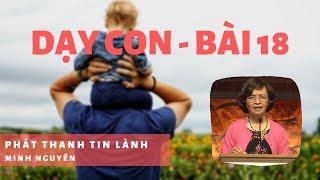 Dạy Con - Bài 18 - Phát Thanh Tin Lành