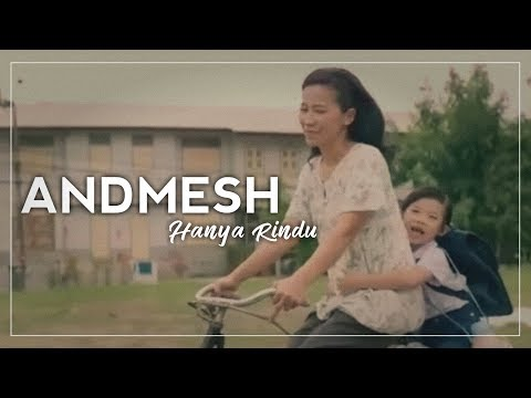 Andmesh - Hanya Rindu (Unofficial Musik Video)