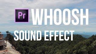 [Premiere] Whoosh sound effect on Premiere by Nhân Râu tạo tiếng gió vù vù khi chuyển cảnh