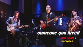 Someone You Loved - Lewis Capaldi cover by Eric Scott Trio & Sol Roots | thecrossover.tv