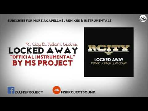 R. City & Adam Levine - Locked Away (Official Instrumental) + DL