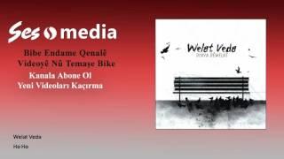 Welat Veda - Ho Ho Video