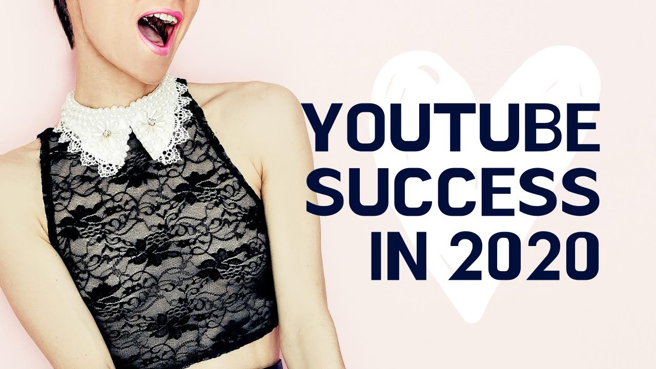 YouTube Success in 2020