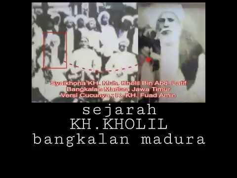 Sejarahnya KH.KHOLIL bangkalan pp.sumurnangka
