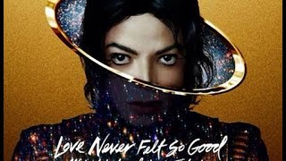 Michael Jackson - Love Never Felt So Good (feat. Justin Timberlake) [320 kbps]