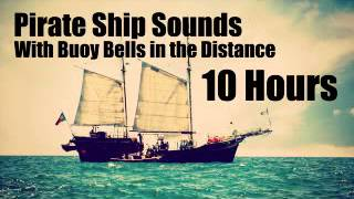 10 Hours of Pirate Ship Sounds with Buoy Bells