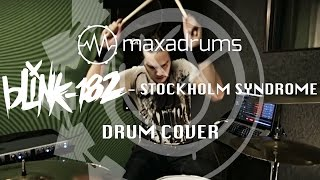 blink-182 - STOCKHOLM SYNDROME (Drum Cover)