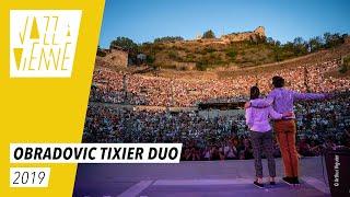 Obradovic Tixier duo - Jazz à Vienne 2019 - Live