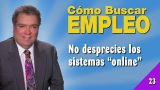 Cómo Buscar Empleo 23 - No Desprecies Los Sistemas Online