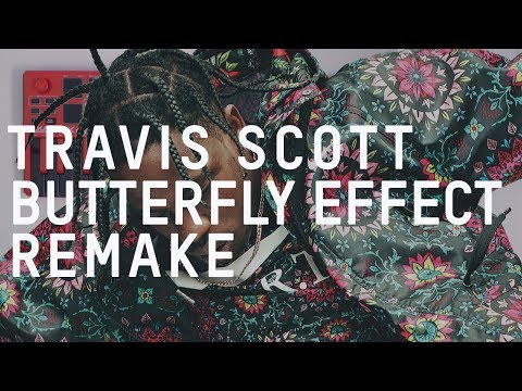 "Making Travis Scott's ""BUTTERFLY EFFECT"""