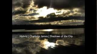 Hybrid SoundSystem | Charlotte James - Shadows of the City HD