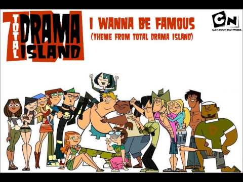 Total Drama Island - I Wanna Be Famous (Full Version)
