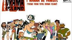 Total Drama Island - I Wanna Be Famous (Full Version)