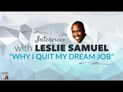 """Why I Quit My Dream Job"" – with entrepreneur Leslie Samuel 