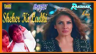 Sheher Ki Ladki   Eagle Jhankar   Rakshak1996   Abhijeet   Sunil Shetty  Raveena Tandon   GEET MAHAL