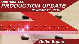 OneTIME Tool® Production Update: DelVe Square - 11/11/15