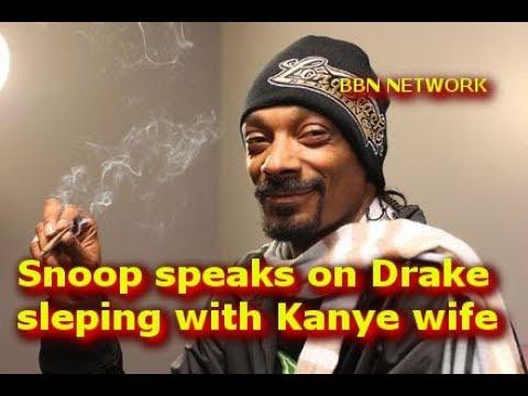 Snoop speaks on Drake sleping with Kanye wife