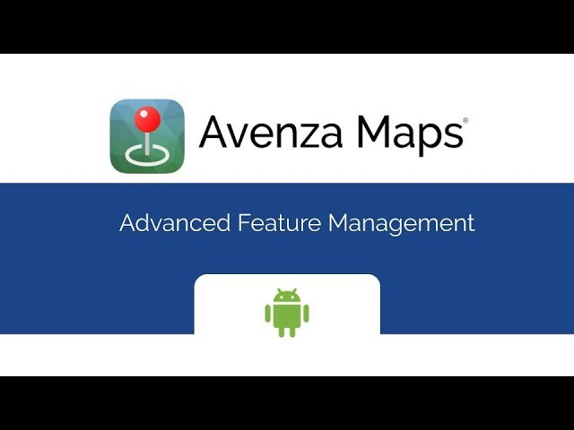 Avenza Maps - Advanced Feature Management (Android)