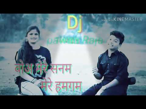 O Mere Sanam Mere Hamdam Hindi Song DJ Pawan Raj Mix Mukesh