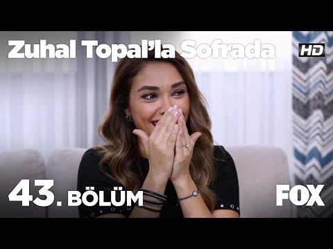 Zuhal Topal'la Sofrada 43. Bölüm