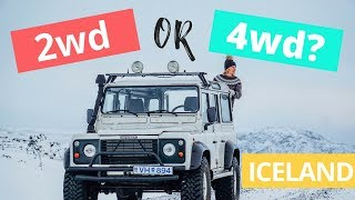 Do I need a 2wd or 4wd in Iceland?