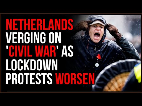 "Netherlands COVID Riots Bring Country To Verge Of ""Civil War,"" People Are RISING UP Agains"