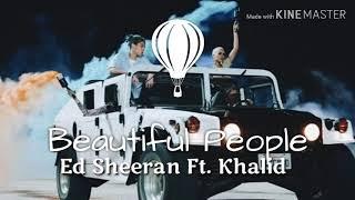Lirik lagu Beautiful People (Lyrics video edit)- Ed Sheeran Ft. Khalid