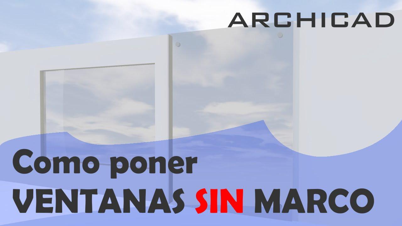 Archicad - Como hacer ventanas sin marco. - YouTube